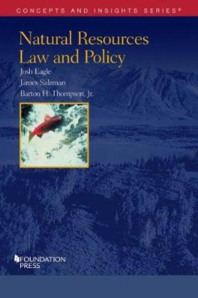 Natural Resources Law and Policy - Josh Eagle