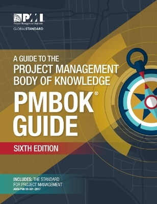 A guide to the Project Management Body of Knowledge (PMBOK guide) - Project Management Institute
