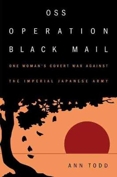 OSS Operation Black Mail - Ann Todd