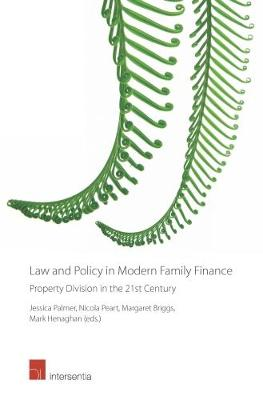 Law and Policy in Modern Family Finance - Property Division in the 21st Century - Mark Henaghan