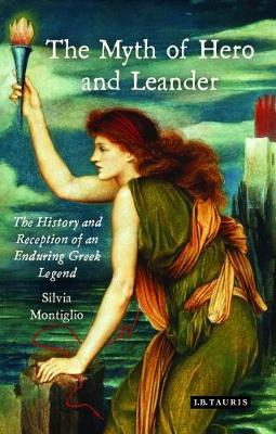 The Myth of Hero and Leander - Silvia Montiglio