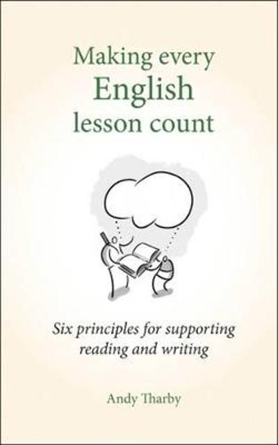 Making Every English Lesson Count - Andy Tharby