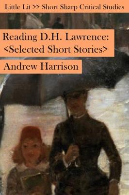 Reading D H Lawrence - Andrew Harrison