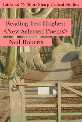 Reading Ted Hughes - Neil Roberts