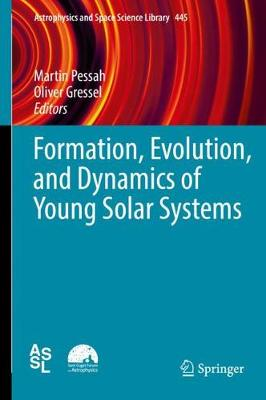 Formation, Evolution, and Dynamics of Young Solar Systems - Martin Pessah