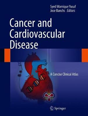 Cancer and Cardiovascular Disease - Syed Wamique Yusuf