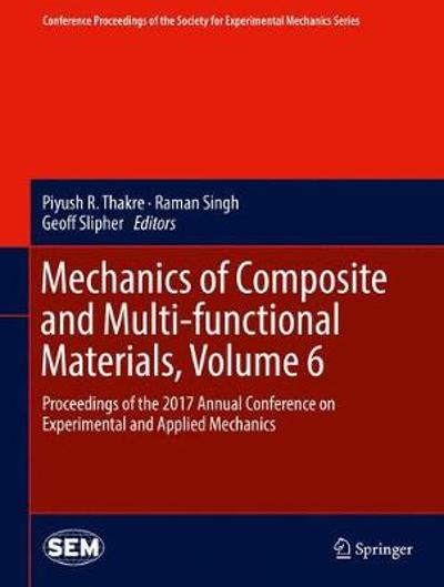 Mechanics of Composite and Multi-functional Materials, Volume 6 - Piyush R. Thakre