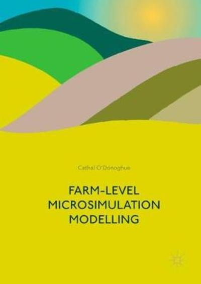 Farm-Level Microsimulation Modelling - Cathal O'Donoghue