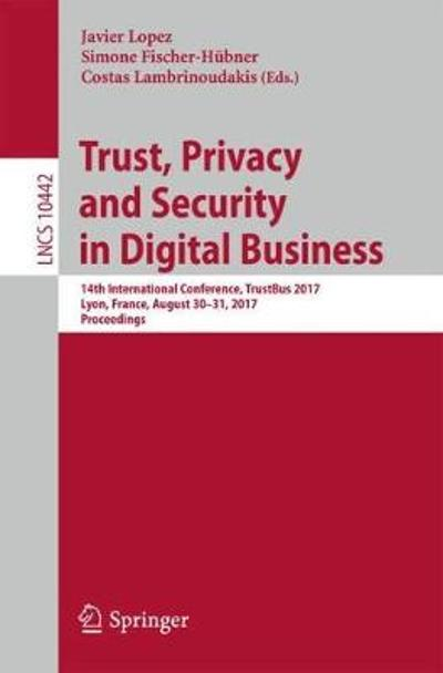 Trust, Privacy and Security in Digital Business - Javier Lopez