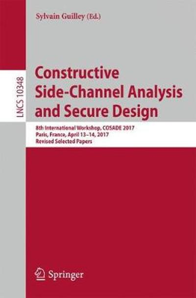 Constructive Side-Channel Analysis and Secure Design - Sylvain Guilley