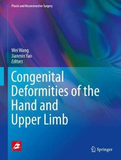 Congenital Deformities of the Hand and Upper Limb - Wei Wang