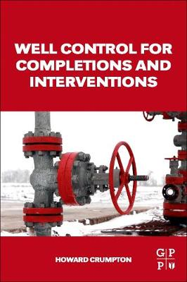 Well Control for Completions and Interventions - Howard Crumpton