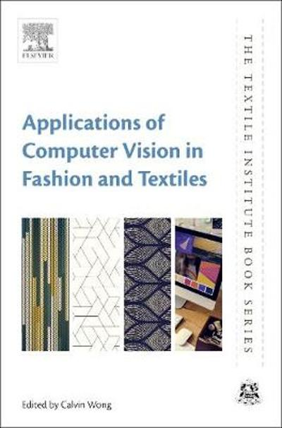 Applications of Computer Vision in Fashion and Textiles - Calvin Wong