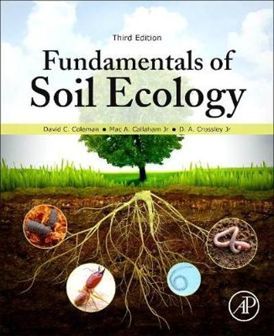 Fundamentals of Soil Ecology - David C. Coleman