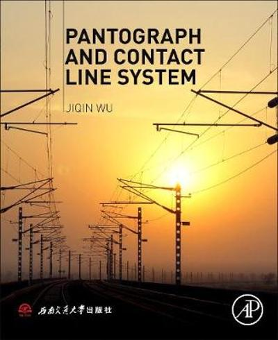 Pantograph and Contact Line System - Jiqing Wu