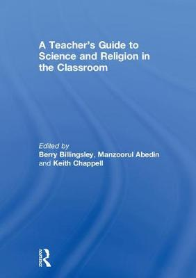 A Teacher's Guide to Science and Religion in the Classroom - Berry Billingsley