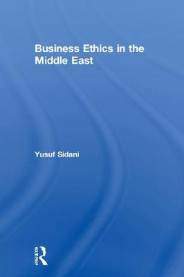 Business Ethics in the Middle East - Yusuf Sidani