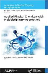Applied Physical Chemistry with Multidisciplinary Approaches - A. K. Haghi Devrim Balkoese Sabu Thomas