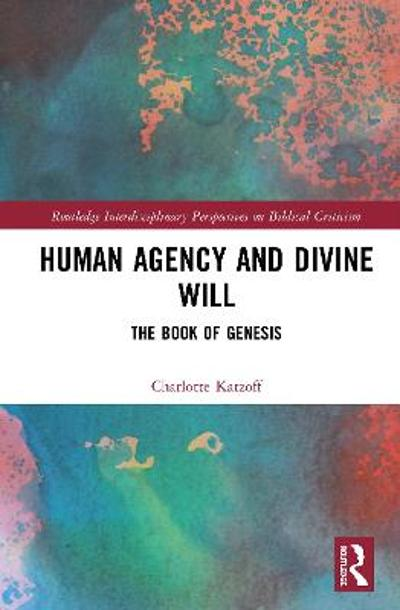 Human Agency and Divine Will - Charlotte Katzoff