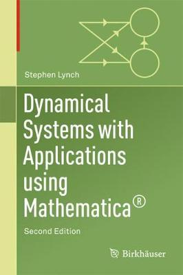 Dynamical Systems with Applications Using Mathematica (R) - Stephen Lynch