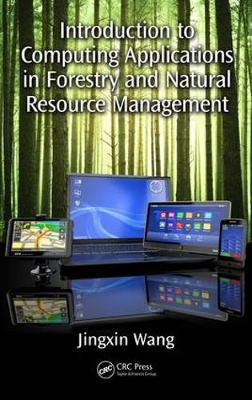 Introduction to Computing Applications in Forestry and Natural Resource Management - Jingxin Wang
