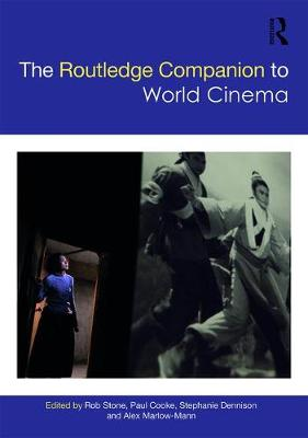 The Routledge Companion to World Cinema - Rob Stone