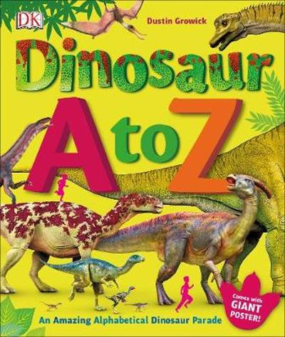 Dinosaur A to Z - Dustin Growick