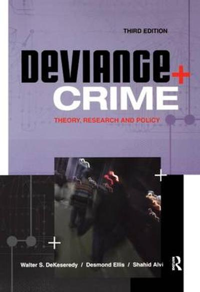 Deviance and Crime - Walter S. DeKeseredy