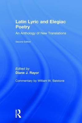 Latin Lyric and Elegiac Poetry - Diane J. Rayor