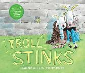 Troll Stinks! - Jeanne Willis Tony Ross