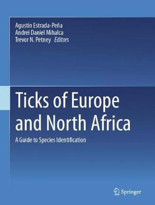 Ticks of Europe and North Africa - Agustin Estrada-Pena