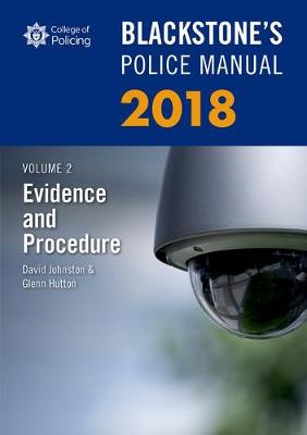 Blackstone's Police Manual Volume 2: Evidence and Procedure 2018 - David Johnston