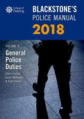 Blackstone's Police Manual Volume 4: General Police Duties 2018 - Glenn Hutton