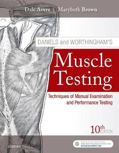 Daniels and Worthingham's Muscle Testing - Dale Avers