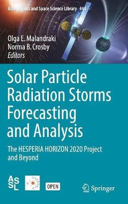 Solar Particle Radiation Storms Forecasting and Analysis - Olga E. Malandraki