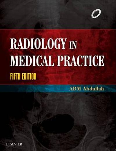 Radiology in Medical Practice - A. B. M. Abdullah