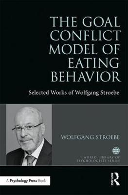 The Goal Conflict Model of Eating Behavior - Wolfgang Stroebe