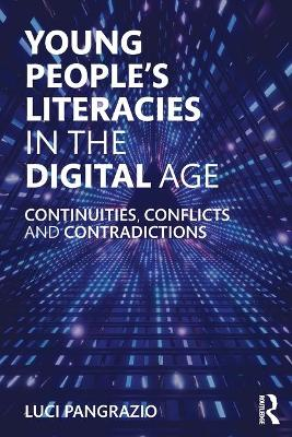 Young People's Literacies in the Digital Age - Luci Pangrazio