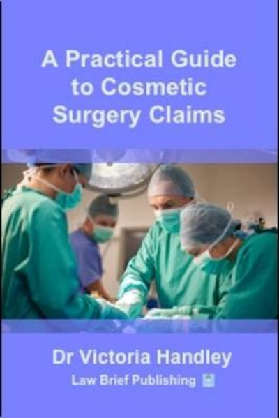 A Practical Guide to Cosmetic Surgery Claims - Victoria Handley