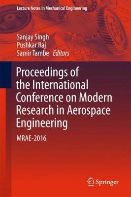 Proceedings of the International Conference on Modern Research in Aerospace Engineering - Sanjay Singh