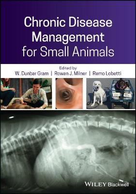 Chronic Disease Management for Small Animals - W. Dunbar Gram