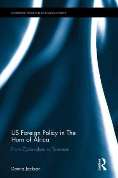 US Foreign Policy in The Horn of Africa - Donna Rose Jackson