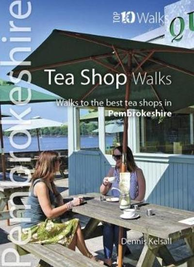 Tea Shop Walks - Dennis Kelsall