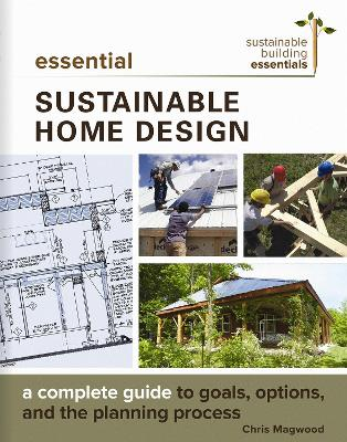 Essential Sustainable Home Design - Chris Magwood