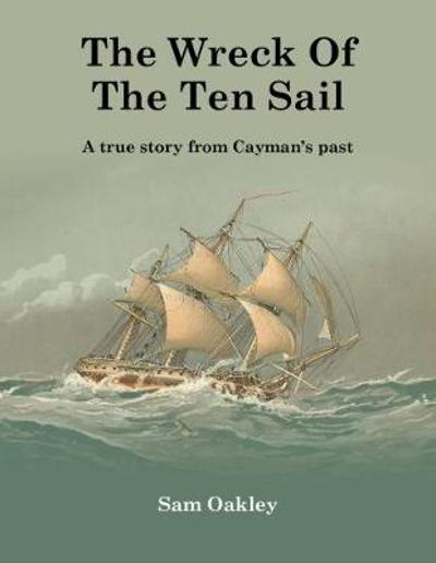 The Wreck Of The Ten Sail - Sam Oakley