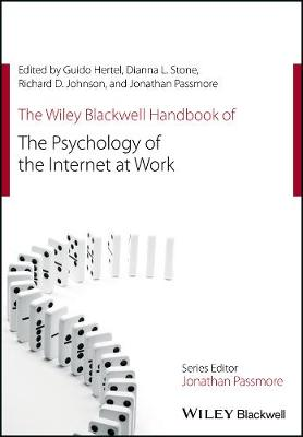 The Wiley Blackwell Handbook of the Psychology of the Internet at Work - Guido Hertel