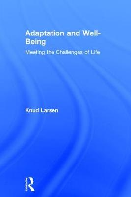 Adaptation and Well-Being - Knud S. Larsen