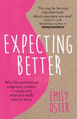 Expecting Better - Emily Oster