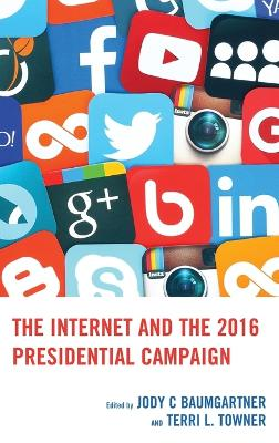 The Internet and the 2016 Presidential Campaign - Jody C. Baumgartner