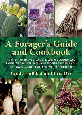 A Forager's Guide and Cookbook - Susan Carol Hauser